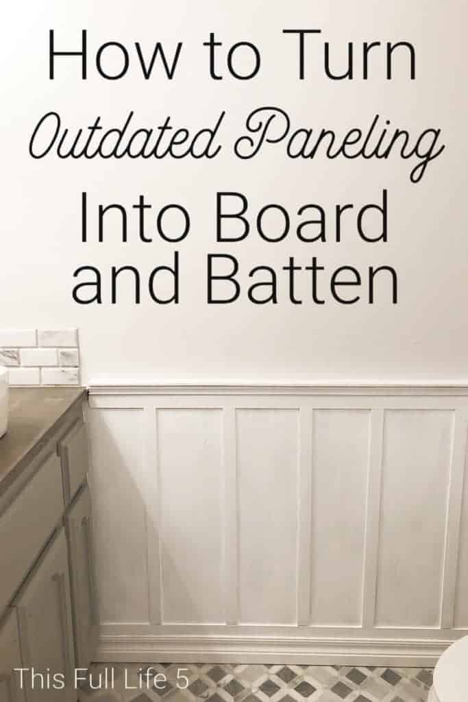 From outdated paneling to board and batten!