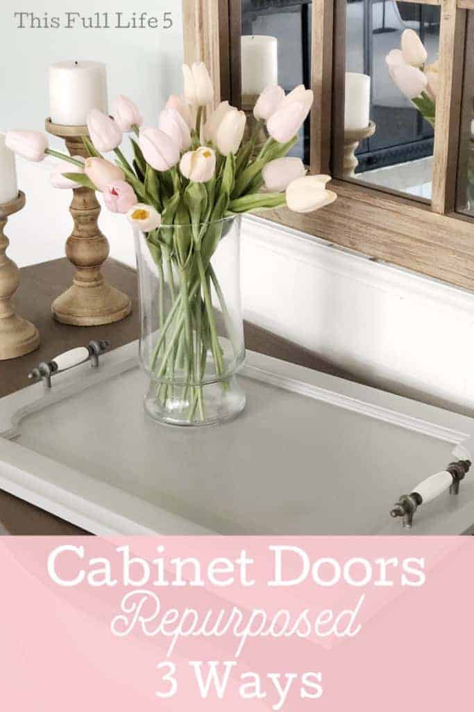 Cabinet Doors Repurposed 3 Ways