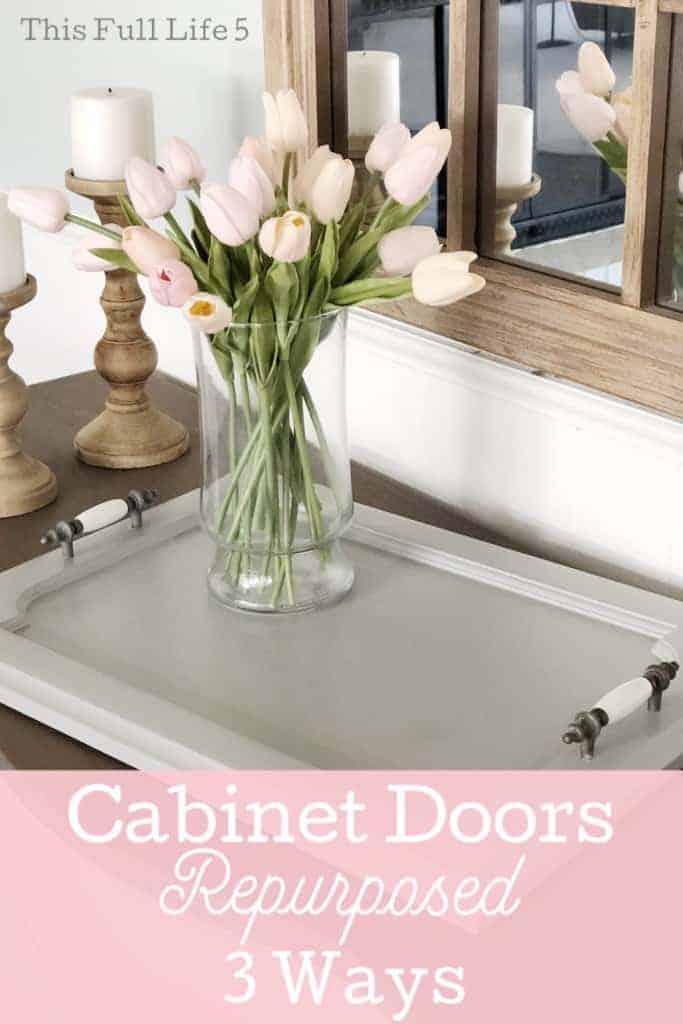 Cabinet Doors Repurposed 3 Ways