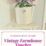 15 Ways to add Vintage Farmhouse Style to any Home 3