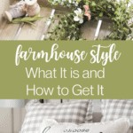 Farmhouse Design Style: What is It and How to Get It 1