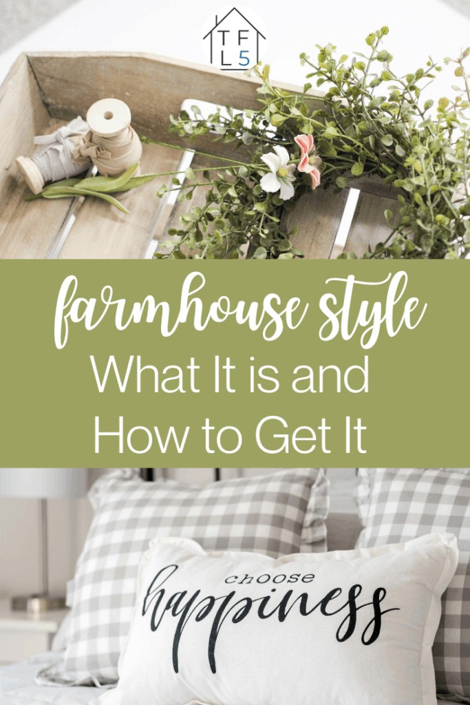 Farmhouse Design Style: What is It and How to Get It 23